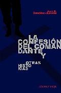 Portada de La Confesion Del Comandante Y Otras Historias
