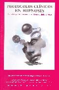 Portada de Hipnosis Clinica, Protocolos Clinicos En Hipnosis: Metodologia De Intervencion En Hipnosis Clinica Directa