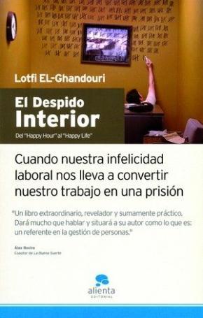 Portada de El Despido Interior: Cuando Nuestra Infelicidad Laboral Nos Lleva A Convertir Nuestro Trabajo En Una Prision