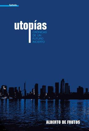 Portada de Utopias: Cronicas De Un Futuro Incierto