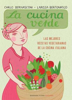 Portada de La Cucina Verde: Las Mejores Recetas Vegetarianas De La Cocina It Aliana