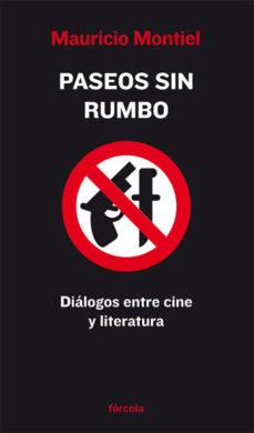 Portada de Paseos Sin Rumbo: Dialogos Entre Cine Y Literatura