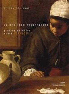Portada de La Realidad Trascendida Y Otros Estudios Sobre Velazquez