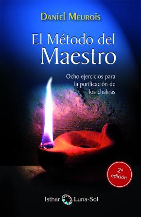Portada de El Metodo Del Maestro: Ocho Ejercicios Para La Purificacion De Lo S Chakras