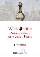 Portada de Tria Prima. Odisea Alquimica Entre Paris Y Sevilla