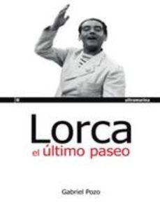 Portada de Lorca: El Ultimo Paseo