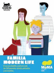 Portada de Familia Modern Life: Crea Una Familia Cool Con Mas De 150 Prendas Frendy, Peinados Y Accesorios
