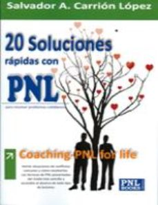 Portada de 20 Soluciones Rapidas Con Pnl: Coaching-pnl For Life