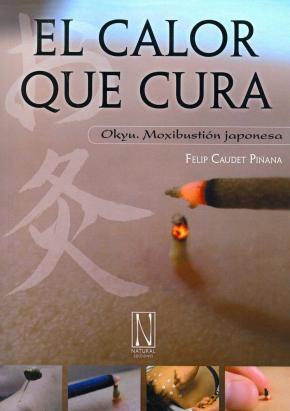 Portada de El Calor Que Cura: Okyu, Moxibustion Japonesa