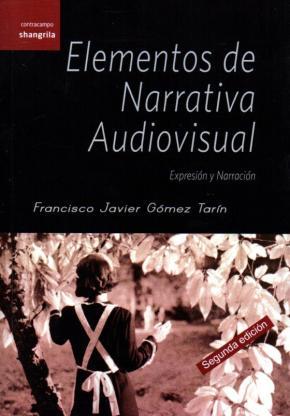 Portada de Elementos De Narrativa Audiovisual: Expresion Y Narracion
