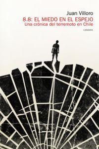 Portada de 8.8 El Miedo En El Espejo: Una Cronica Del Terremoto En Chile