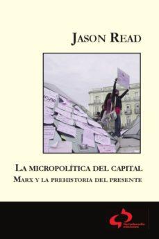 Portada de Micropolitica Del Capital: Marx Y La Prehistoria Del Presente