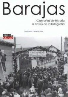 Portada de Barajas: Cien Años De Historia A Traves De La Fotografia