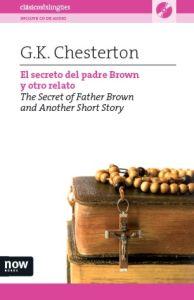 Portada de El Secreto Del Padre Brown Y Otro Relato = The Secret Of Father B Rown And Another Short Story (ed. Bilingue Español-ingles) (incluye Cd)