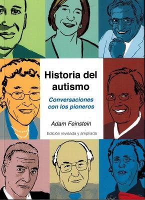 Portada de Historia Del Autismo: Conversaciones Con Los Pioneros