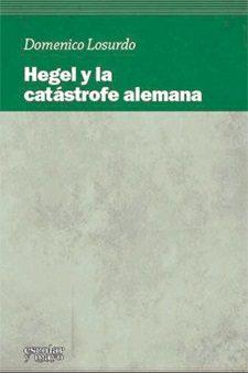 Portada de Hegel Y La Catastrofe Alemana