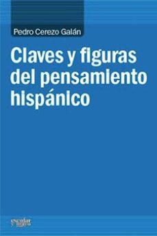 Portada de Claves Y Figuras Del Pensamiento Hispanico