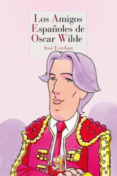 Portada de Los Amigos Españoles De Oscar Wilde