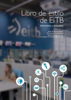 Portada de Libro De Estilo De Eitb: Informativos Y Actualidad