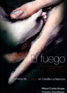 Portada de El Fuego Griego: Memoria De El Greco En Castilla La Mancha