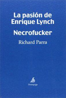 Portada de La Pasion De Enrique Lynch. Necrofucker