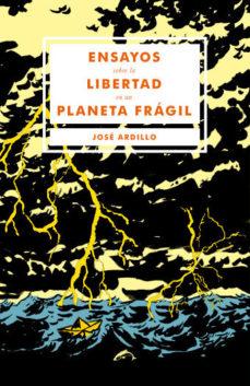 Portada de Ensayos Sobre La Libertad En Un Planeta Fragil
