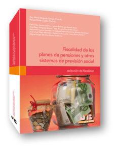 Portada de Fiscalidad De Los Planes De Pensiones Y Otros Sistemas De Previsi On Social