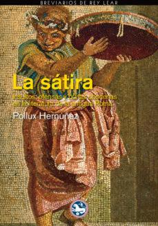 Portada de La Satira: Insultos Y Burlas En La Literatura De La Antigua Roma
