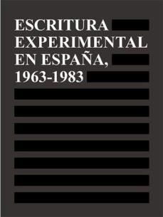 Portada de Escritura Experimental En España, 1963-1983