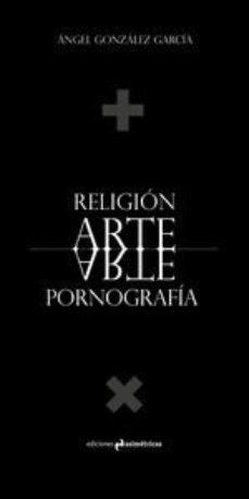 Portada de Religion Arte Pornografia