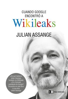 Portada de Cuando Google Encontro A Wikileaks