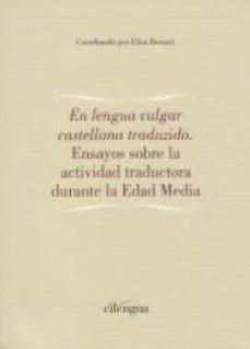 Portada de En Lengua Vulgar Castellana Traduzido. Ensayos Sobre La Actividad Traductora Durante La Edad Media