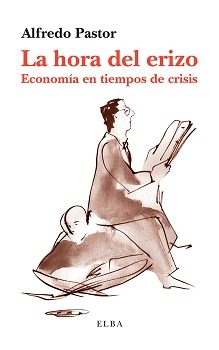 Portada de La Hora Del Erizo: Economia En Tiempos De Crisis