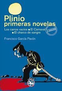 Portada de Plinio / Primeras Novelas: Los Carros Vacios; El Carnaval; El Cha Rco De Sangre