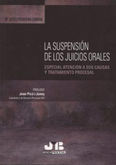Portada de La Suspension De Los Juicios Orales: Especial Atencion A Sus Causas Y Tratamiento Procesal