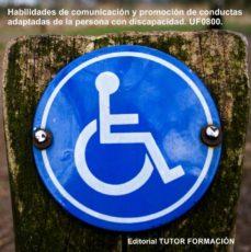 Portada de Habilidades De Comunicacion Y Promocion De Conductas Adaptadas De La Persona Con Discapacidad. Uf0800