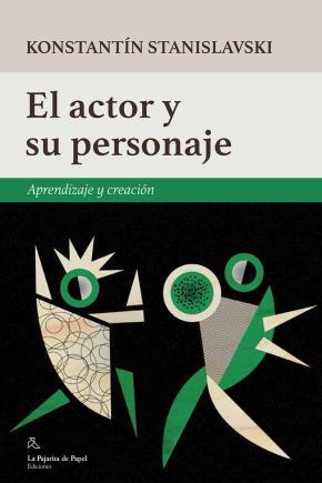 Portada de El Actor Y Su Personaje: Aprendizaje Y Creacion