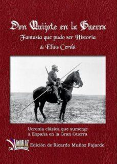Portada de Don Quijote En La Guerra: Fantasia Que Pudo Ser Historia