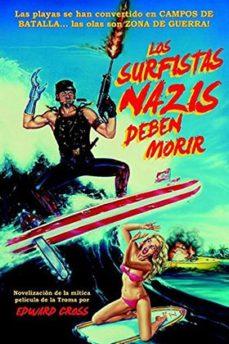 Portada de Los Surfistas Nazis Deben Morir