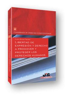 Portada de Libertad De Expresion Y Derecho A Promover Y Proteger Los Derechos Humanos
