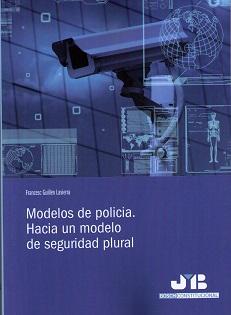Portada de Modelos De Policia: Hacia Un Modelo De Seguridad Plural