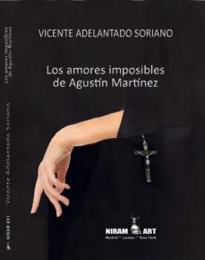 Portada de Los Amores Imposibles De Agustin Martinez