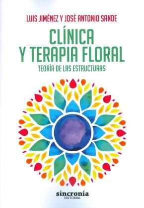 Portada de Clinica Y Terapia Floral: Teoria De Las Estructuras
