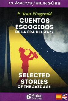 Portada de Cuentos Escogidos De La Era Del Jazz / Selected Stories Of The Jazz Age (ed. Bilingue Español-ingles)