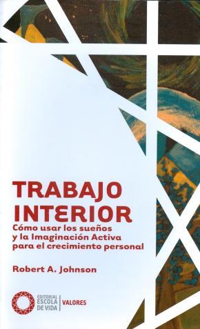 Portada de Trabajo Interior: Vision Y Entendimiento De Los Mas Destacados Expertos En Tarot