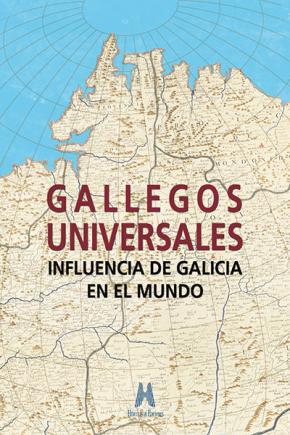 Portada de Gallegos Universales: Influencia De Galicia En El Mundo