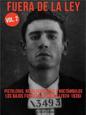 Portada de Fuera De La Ley 2: Pistoleros, Revolucionarios Y Noctambulos, Los Bajos Fondos En España (1924-1936)