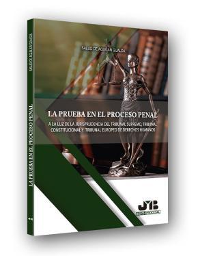 Portada de La Prueba En El Proceso Penal A La Luz De La Jurisprudencia Del Tribunal Supremo, Tribunal Constitucional Y Tribunal Europeo De  Derechos Humanos
