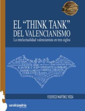 Portada de El Think Tank Del Valencianismo: La Intelectualidad Valencianista En Tres Siglos (2ª Ed.)