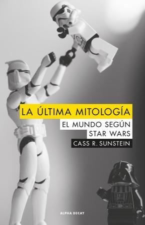 Portada de La Ultima Mitologia: El Mundo Segun Star Wars